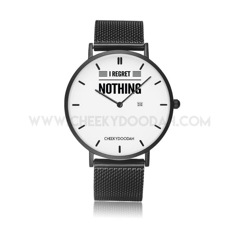 'I Regret Nothing' Calendar Quartz Watch-Watches-CheekyDoodah