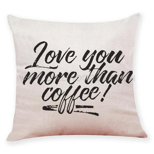 Love You More Than Coffee cushion cover - CheekyDoodah