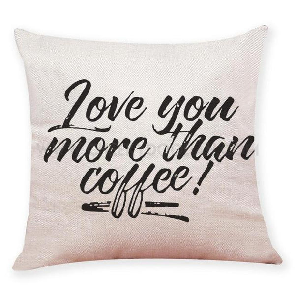 Love You More Than Coffee cushion cover