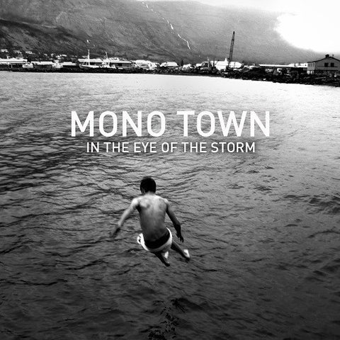Mono Town - In The Eye Of The Storm (CD) - CD - Wool Sweaters