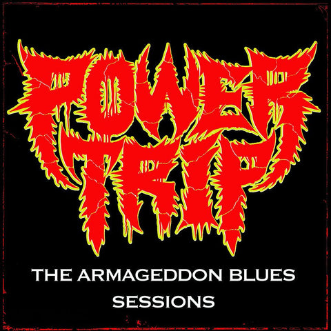 "POWER TRIP ""THE ARMAGEDDON BLUES SESSIONS"" - White - 2 left!"