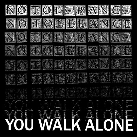 NO TOLERANCE - YOU WALK ALONE - White CS - 3 copies remaining