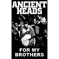 ANCIENT HEADS - FOR MY BROTHERS - Leftover Merch From Their Last Show!