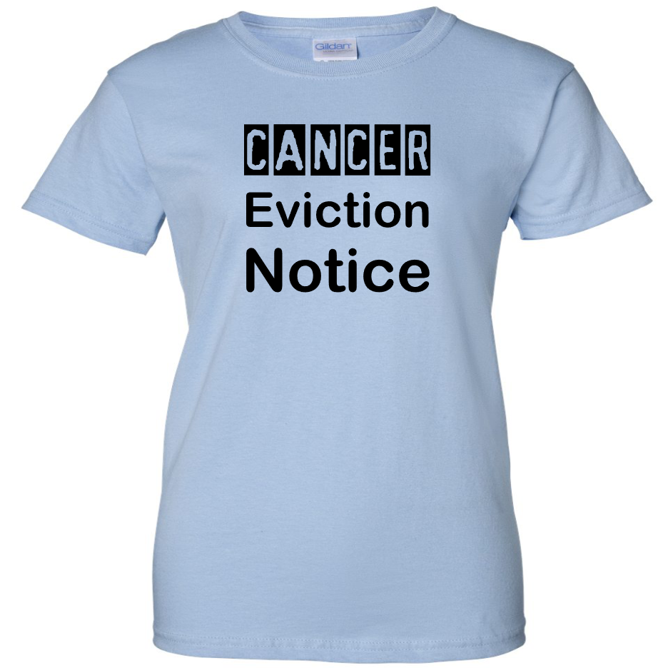 TurnTo Designs - Cancer Eviction Notice Vinyl Light Blue T-Shirt - SWALKERDESIGNS & TurnTo Designs