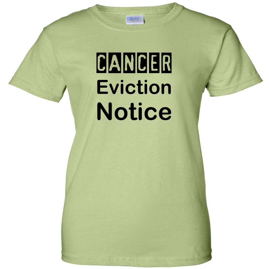 TurnTo Designs - Cancer Eviction Notice Vinyl Pistachio T-Shirt - SWALKERDESIGNS & TurnTo Designs
