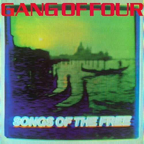 Gang Of Four/ Songs Of The Free