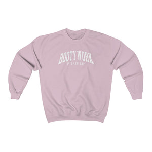 Booty Work It's Leg Day (Unisex Fit Crewneck Sweatshirt)
