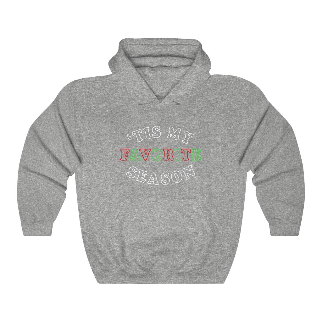 'Tis My Favorite Season (Unisex Fit Hoodie)
