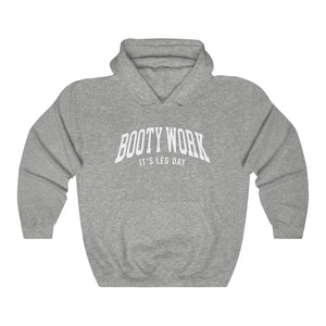 Booty Work It's Leg Day (Unisex Fit Hoodie)