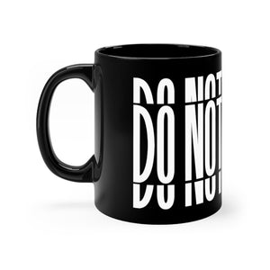 Do Not Disturb (11oz Mug)
