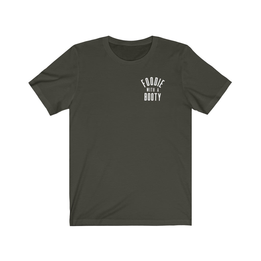 Foodie With A Booty (Unisex Fit Tee)
