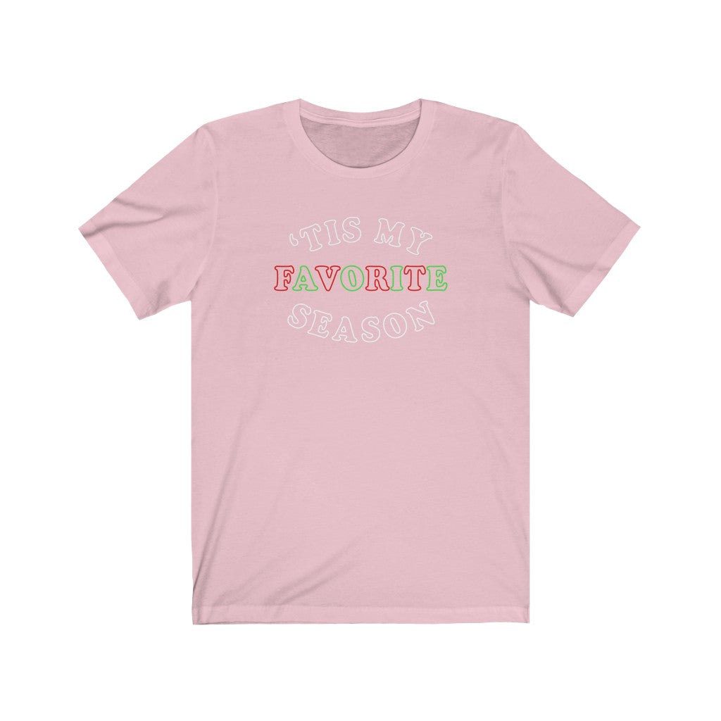 'Tis My Favorite Season (Unisex Fit Tee)