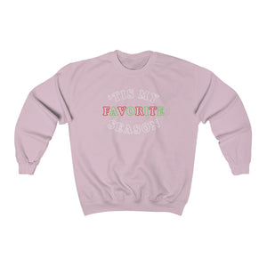 'Tis My Favorite Season (Unisex Fit Crewneck Sweatshirt)