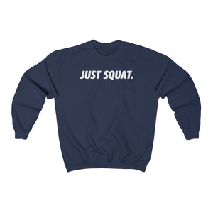 Just Squat. (Unisex Fit Crewneck Sweatshirt)
