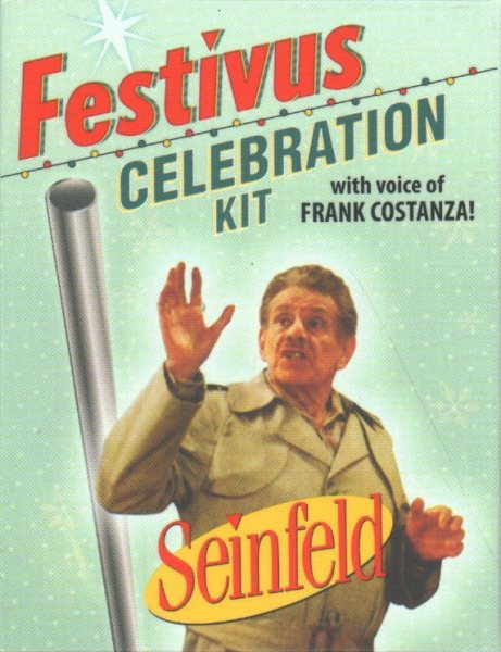 Festivus/Seinfeld Celebration Kit: With Voice of Frank Costanza