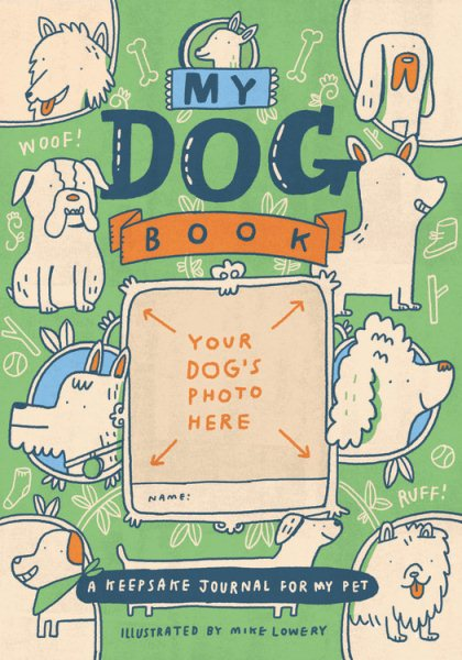 My Dog Book: A Keepsake Journal for My Pet