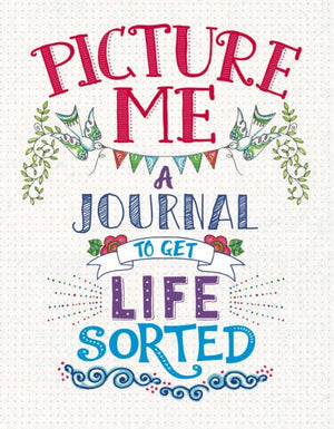 Picture Me Journal: to Get Life Sorted
