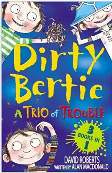 Dirty Bertie, a Trio of Trouble: 3 books in 1