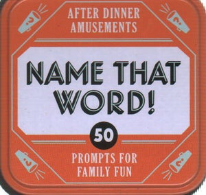 After Dinner Amusements Name That Word!: 50 Prompts for Family Fun