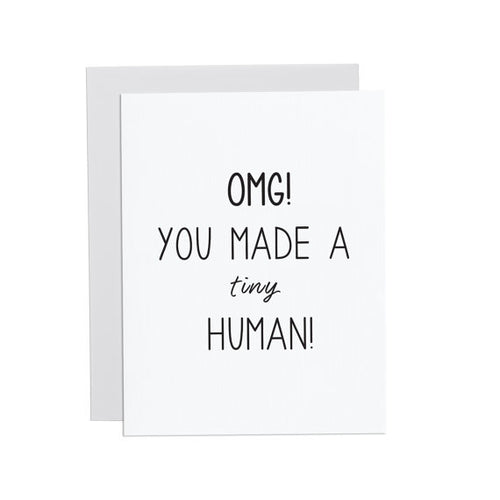 OMG! You Made a Tiny Human Greeting Card