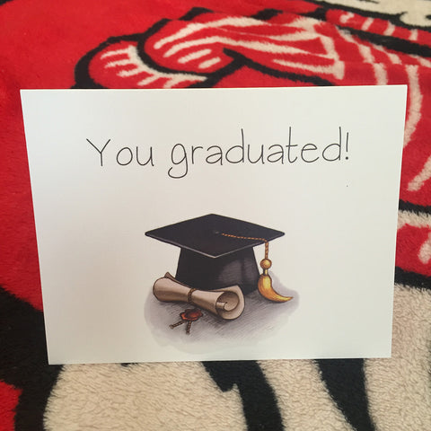 You Graduated and Now You're Broke. Graduation Card.