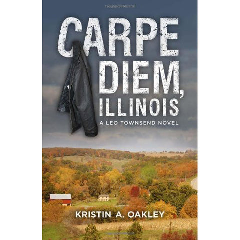 Carpe Diem, Illinois by Kristin A. Oakley
