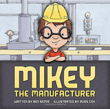 Mikey the Manufacturer by Ben Bemis