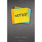 Noted! by Kathy J. Jacobson