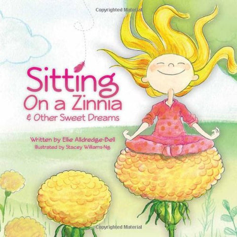 Sitting on a Zinnia & Other Sweet Dreams - (by Ellie Alldredge-Bell)