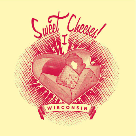 Sweet Cheeses! I Love Wisconsin Ladies T-shirt