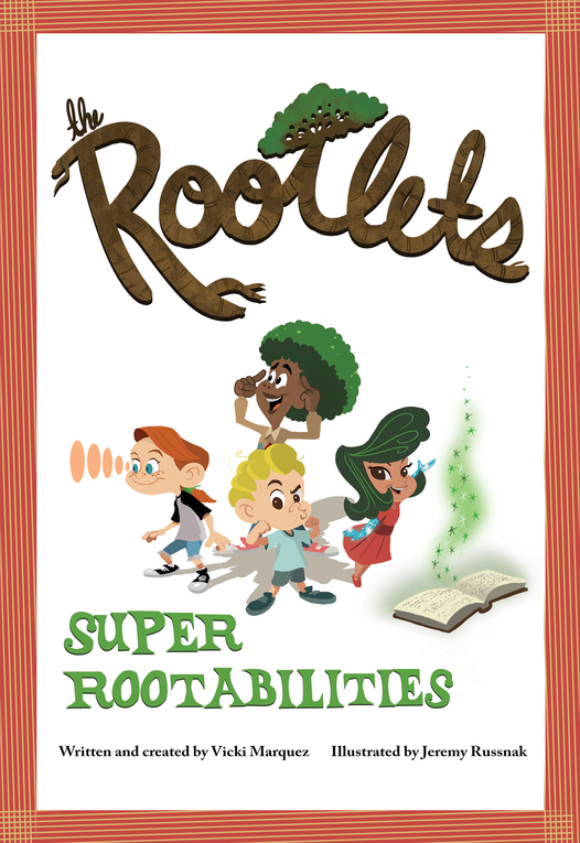 The Rootlets: Super Rootabilities (Book #1) - The Rootlets - 1