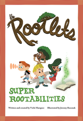 The Rootlets: Super Rootabilities (Book #1)