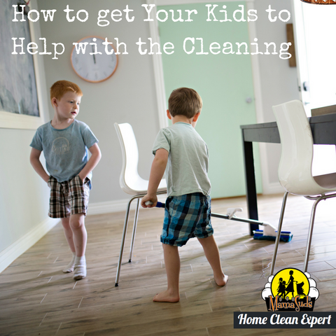 How to get Your Kids to Help with the Cleaning