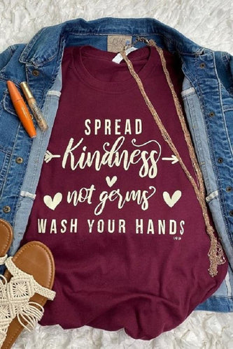 Spread Kindness Not Germs, Wash Your Hands Graphic Tee
