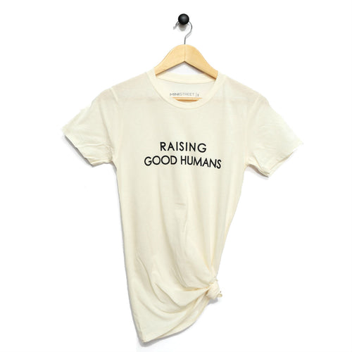 Tee - Raising Good Humans - Womans