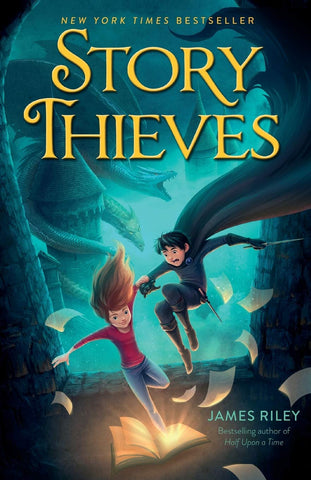 Text reads Story Thieves by James Riley. Image shows a girl in modern clothes holding onto the wrist of a boy in a cape, leaping into the glowing pages of an open book. Background is deep green, showing a castle and two dragons.