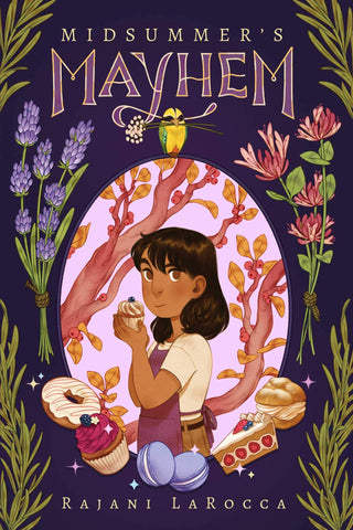 Text reads Midsummer's Mayhem by Rajani LaRocca. Image shows a young girl holding a cupcake, framed by desserts, stemmed flowers, leaves, and branches. Background is purple with a light pink cut-out oval.