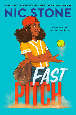 Text reads New York Times Bestselling author of Clean Getaway Nic Stone, Fast Pitch. Tag line reads Sometimes to win, you have to strike out. Cover shows a young Black girl in a backwards red baseball cap and orange striped shirt with her arms crossed. In one hand she holds a baseball mitt as she tosses a baseball with the other. Background is bright blue.