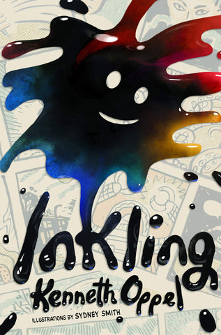 Text reads Inkling by Kenneth Oppel, illustrations by Sydney Smith. Imaged shows an inkblot with a smiley face, mostly black and turning to red, yellow, and blue towards the edges. Background is faded comic book panels.