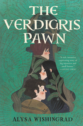 Text reads The Verdigris Pawn by Alysa Wishingrad, with a quote by Anne Ursu on the side. Cover shows three kids in a pawn piece silhoutte, each looking in a different direction. Background is teal with a dark brown pattern.