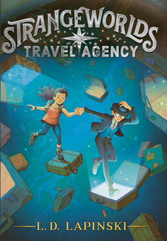 Text reads Strangeworlds Travel Agency by L.D. Lapinski. Cover shows girl being pulled into a glowing suitcase by a boy, holding a bowler hat on his head. Floating suitcases surround both figures. Background colour fades from dark blue to light blue.