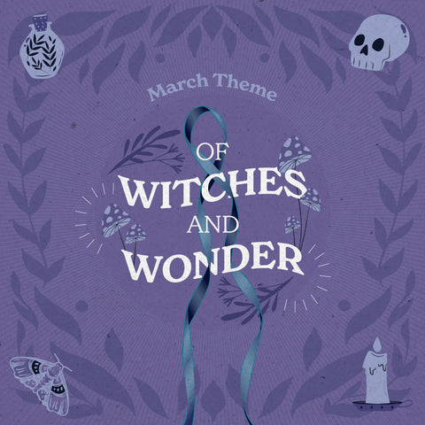 March 2021 'OF WITCHES AND WONDER' Box