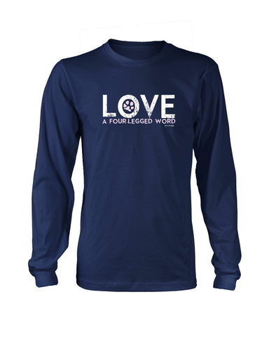 Love A Four Legged Word Long Sleeve T-Shirt