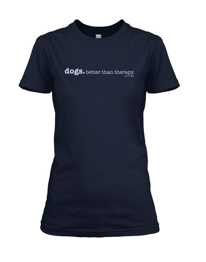 dogs...better than therapy  - Short Sleeve T-Shirt