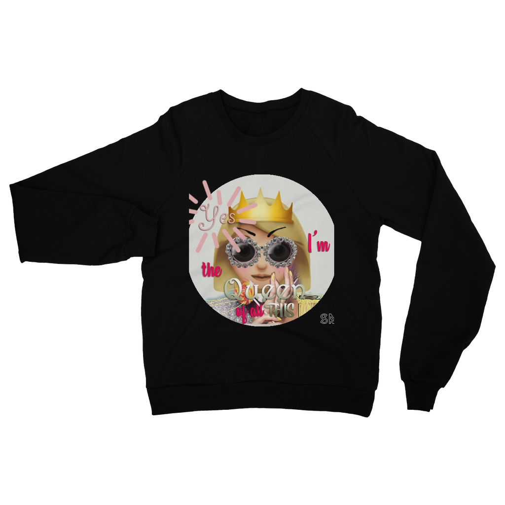 I'm the Queen of All This Heavy Blend Crew Neck Sweatshirt
