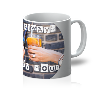 It's Always Happy Hour Mug