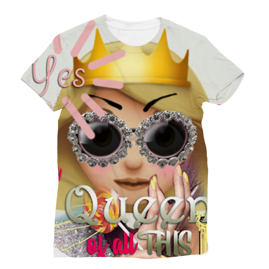I'm the Queen of All This Sublimation T-Shirt