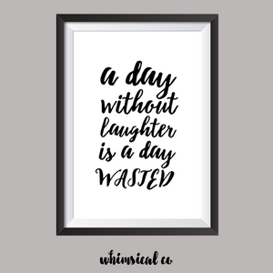 A Day Without Laughter A4 Print - Whimsical Co