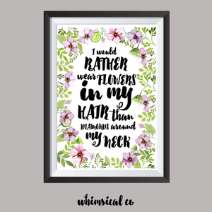 I Would Rather Wear Flowers A4 Print - Whimsical Co