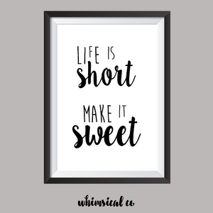 Life Is Short A4 Print - Whimsical Co